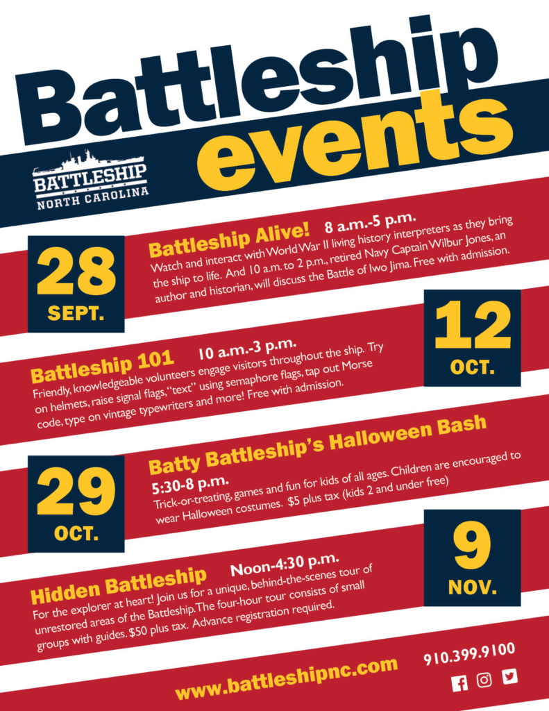 Fall 2019 events at Battleship NORTH CAROLINA: Sept. 28 Batttleship Alive!, Oct. 12 Battleship 101, Oct. 29 Batty Battleship's Halloween Bash, Nov. 9 Hidden Battleship